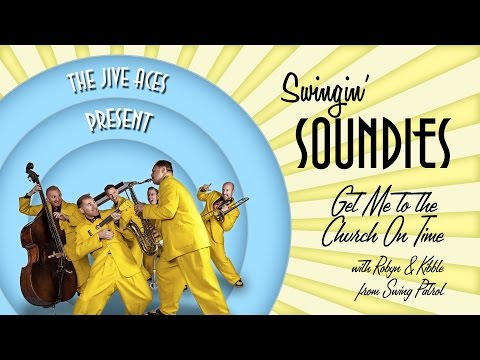 The Jive Aces Swingin' Soundies - Get Me To The Church On Time