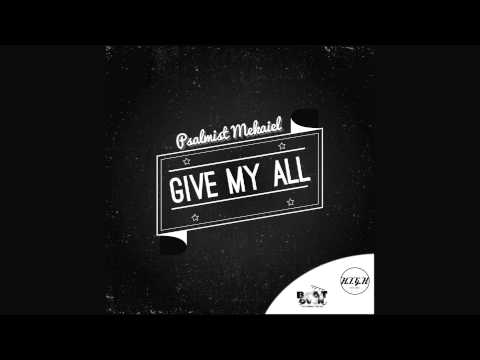 MEKAIEL - Give My All (Official Audio)