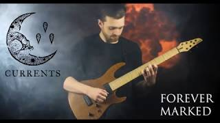 Currents - Forever Marked (Guitar Playthrough)