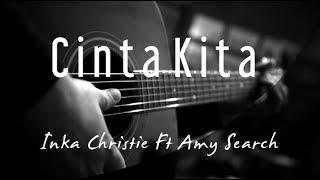Download Lagu Cinta Kita - Inka Christie Ft Amy Search ( Acoustic Karaoke ) mp3