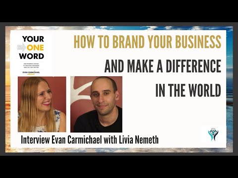 Your One Word Summary | How to build your business brand | Interview with Evan Carmichael