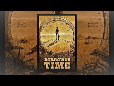 Borrowed Time! 4 1 18