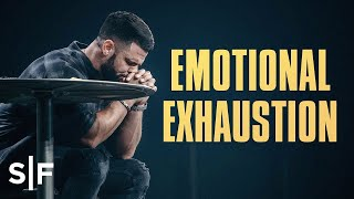 Emotional Exhaustion | Steven Furtick