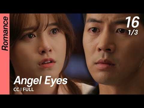 [CC/FULL] Angel Eyes EP16 (1/3) | 엔젤아이즈