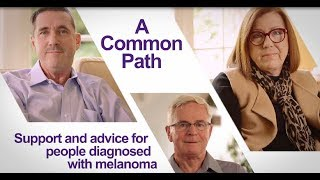 A Common Path: Melanoma