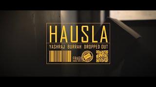 Yashraj Burrah Dropped Out Hausla Official Music Video