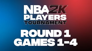 NBA 2K Players Tournament | Round 1 | Games 1-4