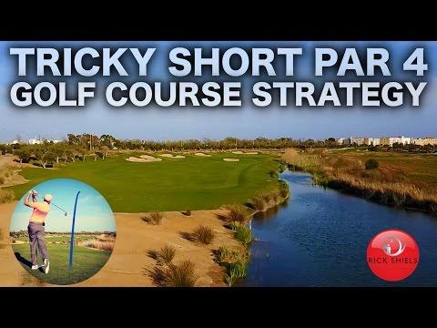 TRICKY SHORT PAR 4 - GOLF COURSE STRATEGY