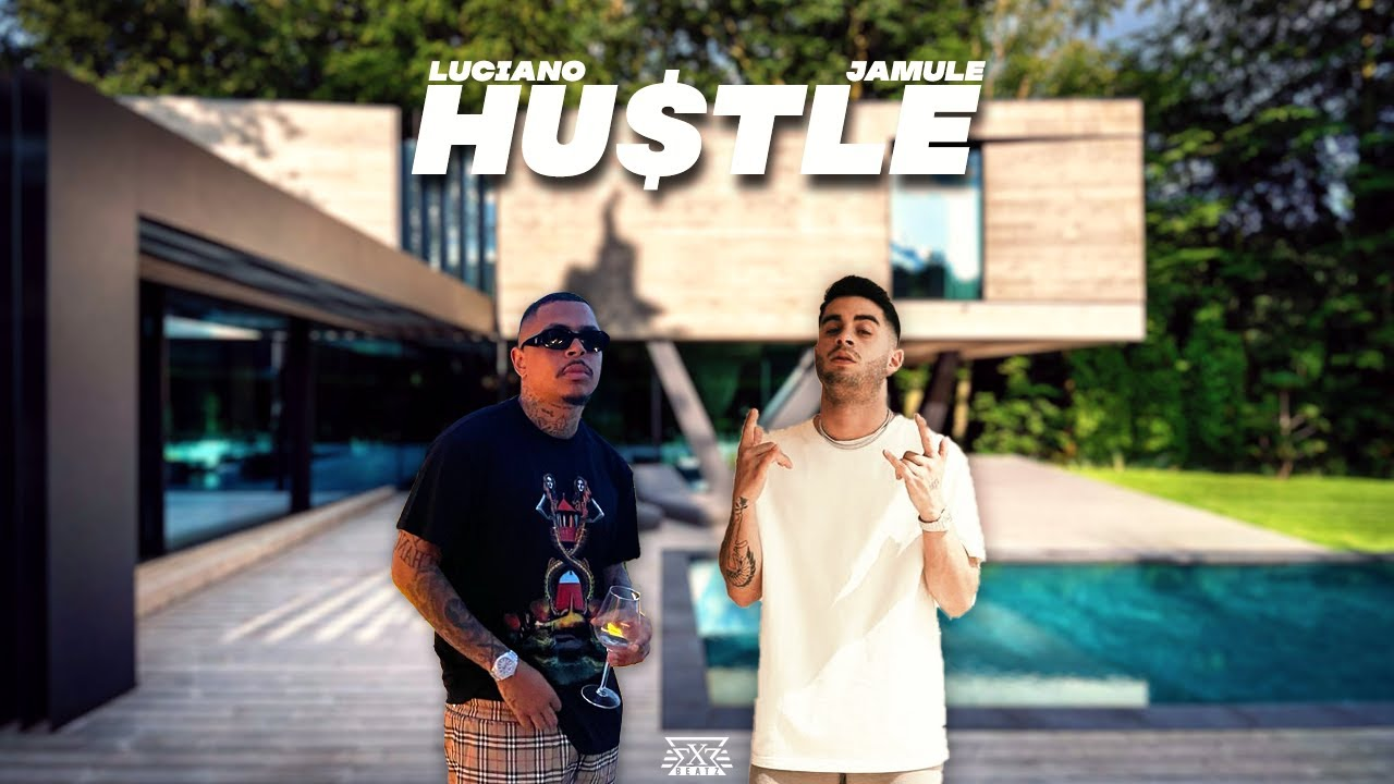 LUCIANO feat. JAMULE - HU$TLE (prod. by Exetra Beatz)