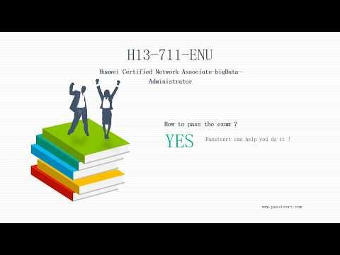 [Release English Version] Huawei HCNA-Big Data H13-711-ENU Dumps | Passtcert