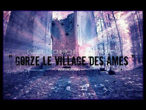 """Investigation """" Gorze le village des âmes """" [ Petite frayeur ! ]"""