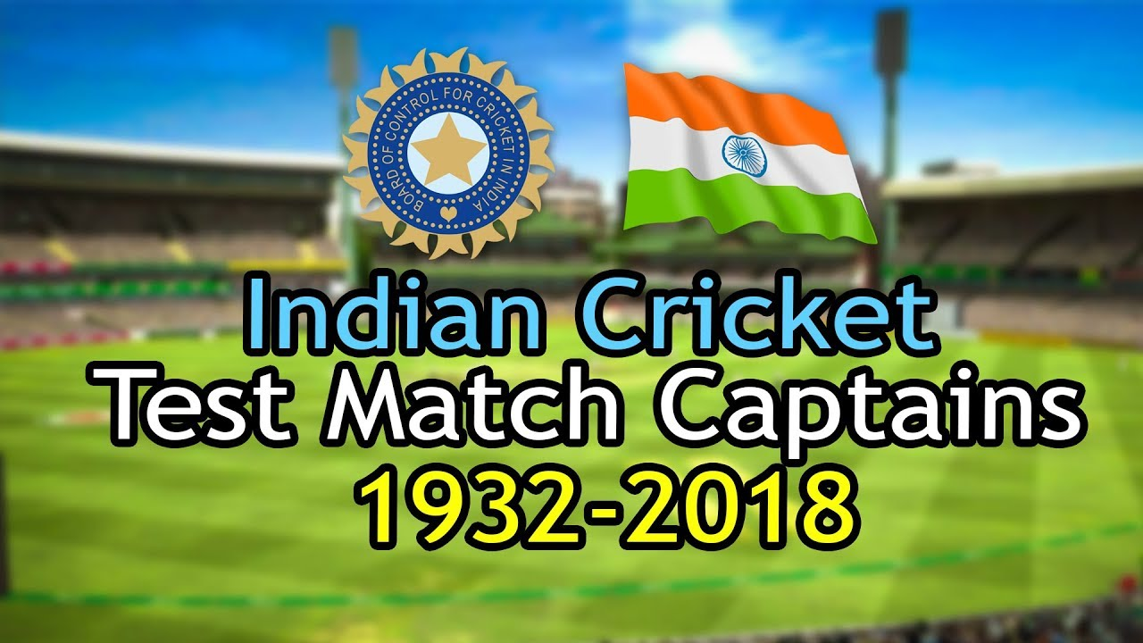 Download All Indian Test Match Captains 1932-2018 | India National Cricket Team Captains