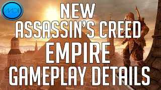 NEW INFO on Assassin's Creed Empire GAMEPLAY 2017!!   Thoughts & Opinions