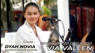 VIA VALLEN -BAGAI LANGIT DAN BUMI - COVER BY DYAH NOVIA ( HD AUDIO ).mp4
