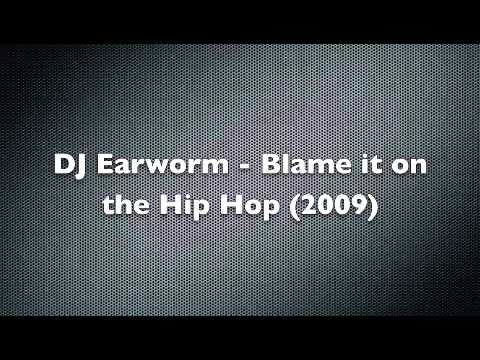 DJ Earworm - Blame it on the Hip Hop (Mashup)