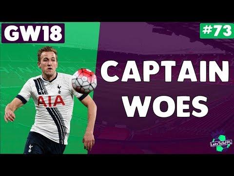 CAPTAIN WOES | Gameweek 18 | Let's Talk Fantasy Premier League 2017/18 | #73