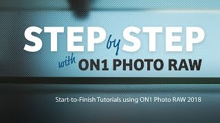 Step by Step with ON1 Photo RAW (2018) thumbnail