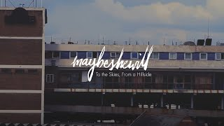 Maybeshewill - To The Skies From A Hillside (Music Video)
