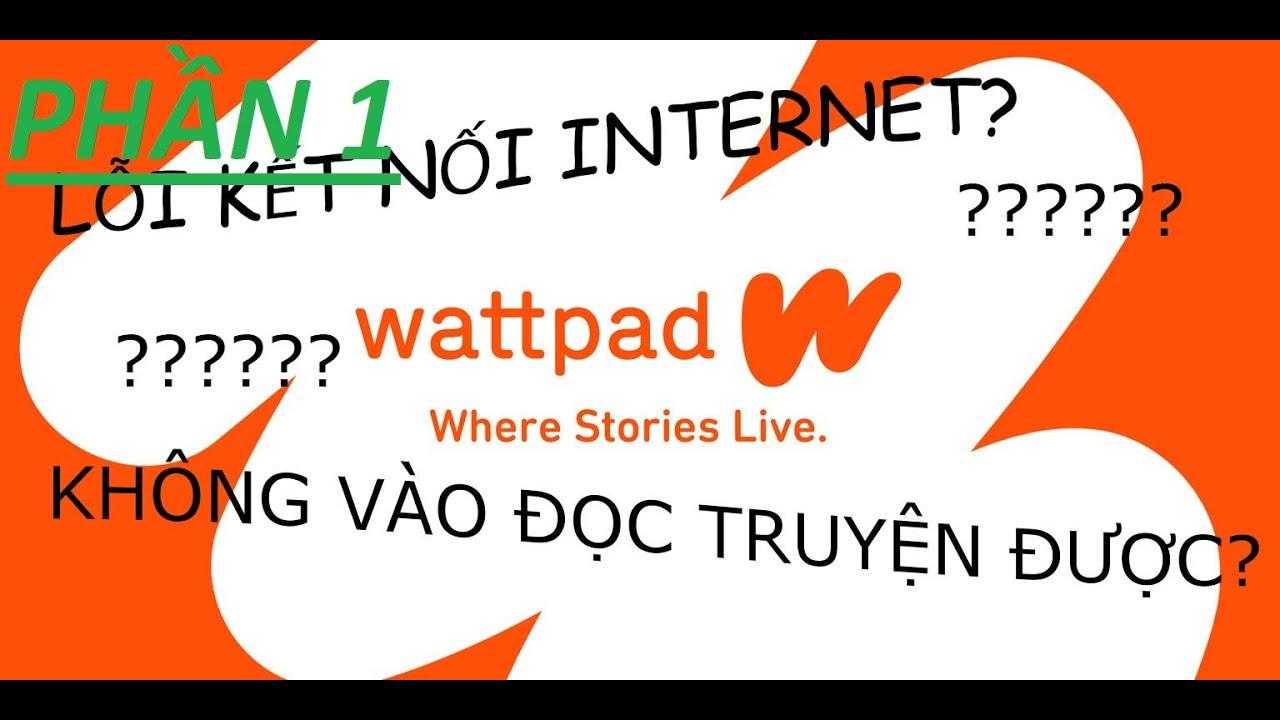 #1: Sửa lỗi không kết nối vào Wattpad bằng DNS