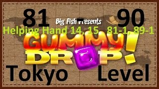Gummy Drop! Конфетки! - Tokyo - Токио Levels  81 - 90, 81-1, 89-1, Helping Hand 14, 15