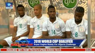 Sports This Morning: Super Eagles Coach, Players Optimistic Ahead Of Algeria Tie