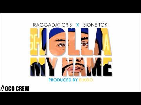 Raggadat Cris feat. Sione Toki - Holla My Name