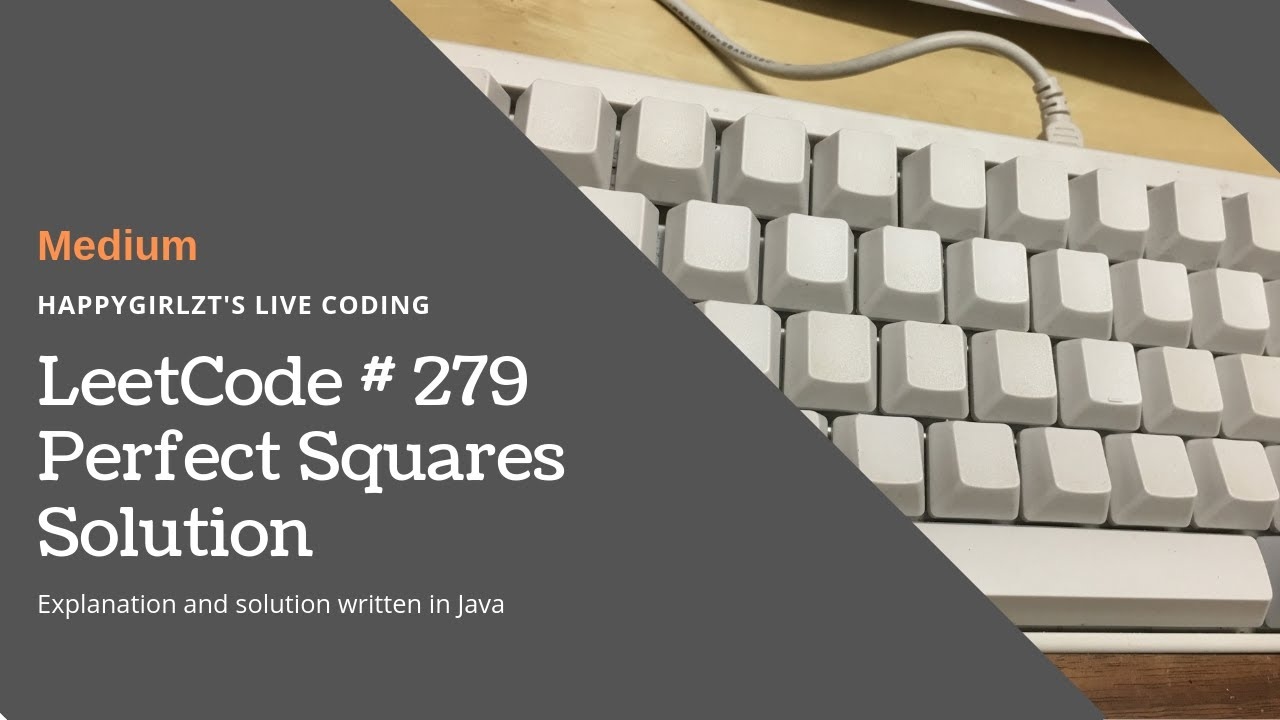 LeetCode #279  Perfect Squares Explanation and Solution