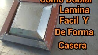 Como Doblar Lamina Facil Y De Forma Casera