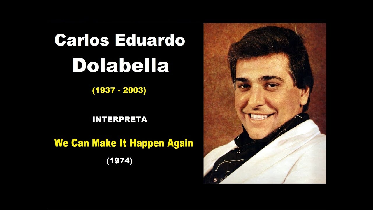 Download Carlos Eduardo Dolabella interpreta...We Can Make It Happen Again (1974) (Homenagem)