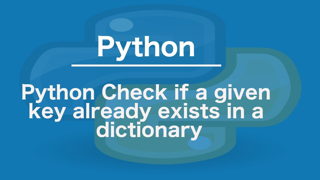 Python Check if a given key already exists in a dictionary