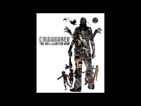 Coldworker- They Crawl Inside Me Uninvited