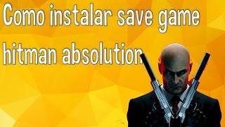 Como instalar save game no Hitman Absolution