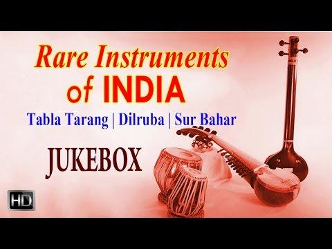 Rare Instruments Of India - Tabla Tarang |Dilruba |Sur Bahar - Classical Instrumental - Jukebox