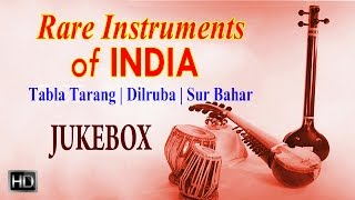 Rare Instruments Of India - Tabla Tarang |Dilruba |Sur Bahar - Classical Instrumental - Jukebox