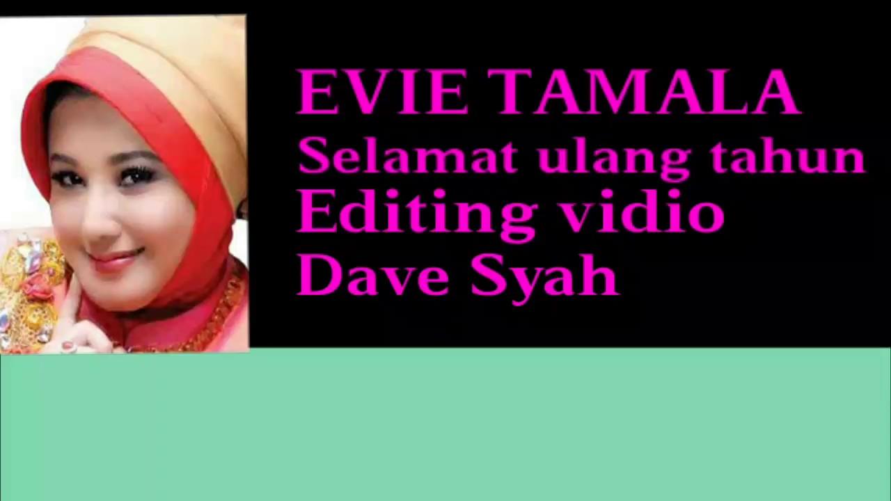 EVIE TAMALA SELAMAT ULANG TAHUN LIRIK - YouTube