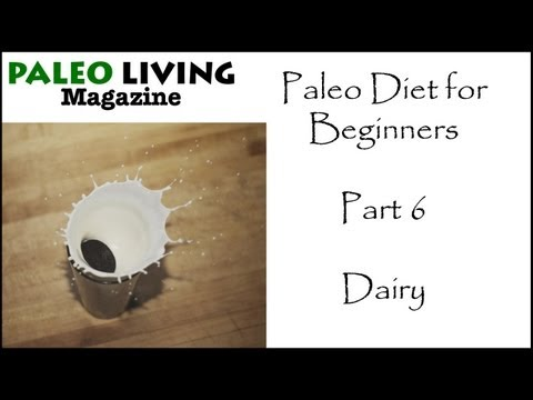 Paleo Diet for Beginners – Part 6 – Dairy