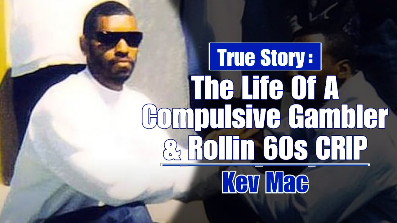 Download The Rollin 60s Crip Who Couldn't Stop Gambling - Kev Mac
