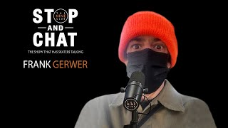 Frank Gerwer - Stop And Chat | The Nine Club With Chris Roberts