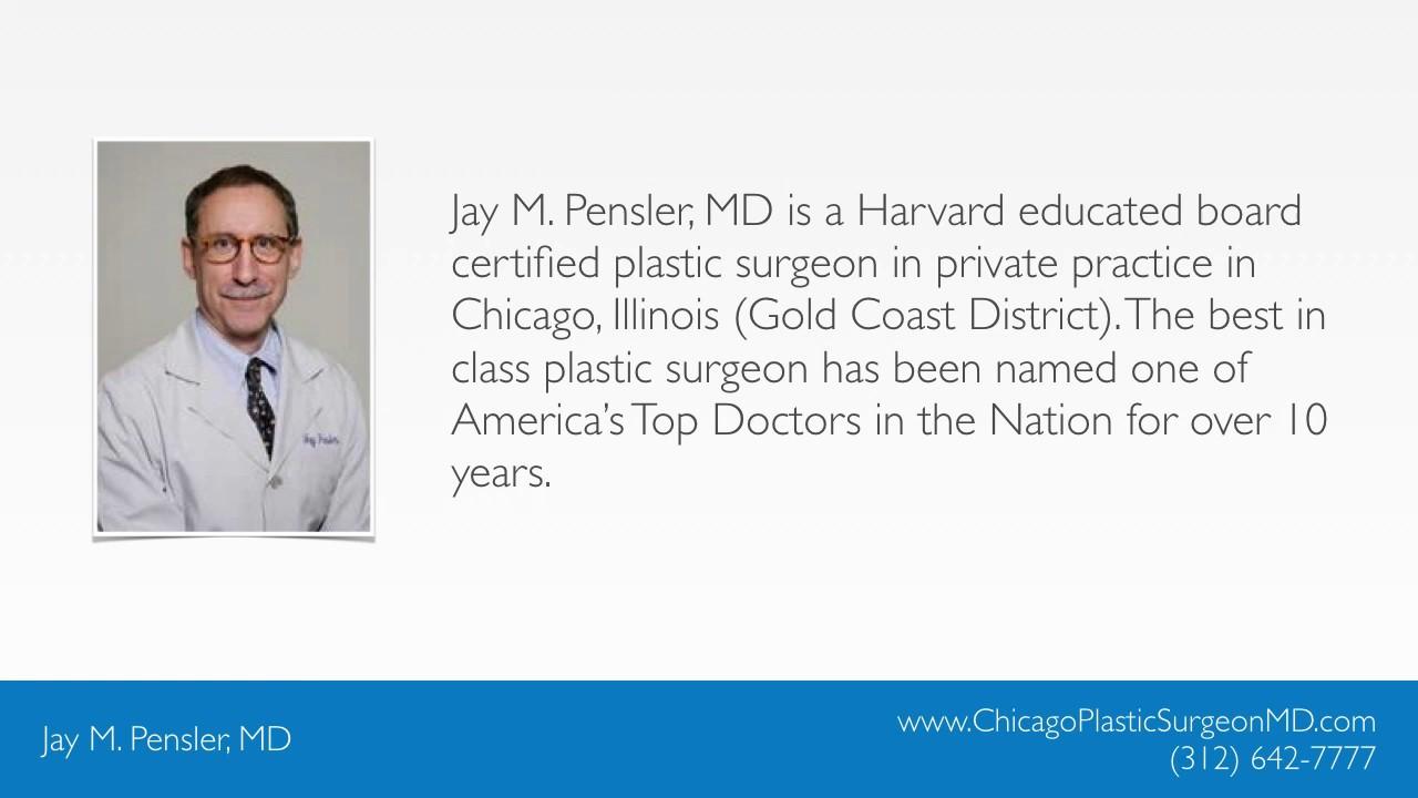 Chicago Plastic Surgeon - Jay M  Pensler, MD - (312) 642-7777