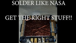 SOLDER LIKE AN ASTRONAUT??  USE THE RIGHT STUFF!!