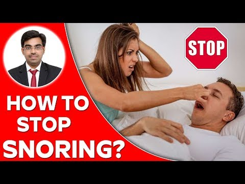 How to Stop SNORING? | What To Do To Stop Snoring? | Snoring - Diagnosis and treatment
