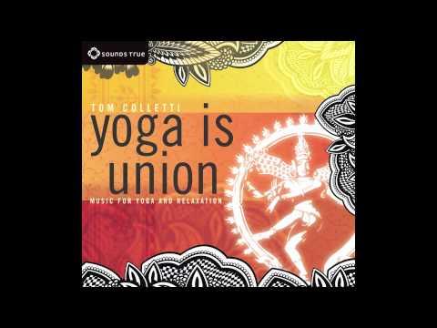 "Yoga Is Union: Music for Yoga & Relaxation ""Pratyahara"""