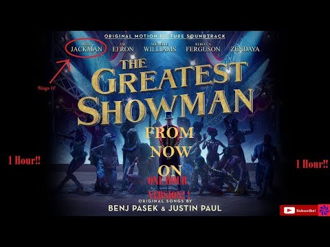 From Now On (From the Greatest Showman) 1 HOUR VERSION