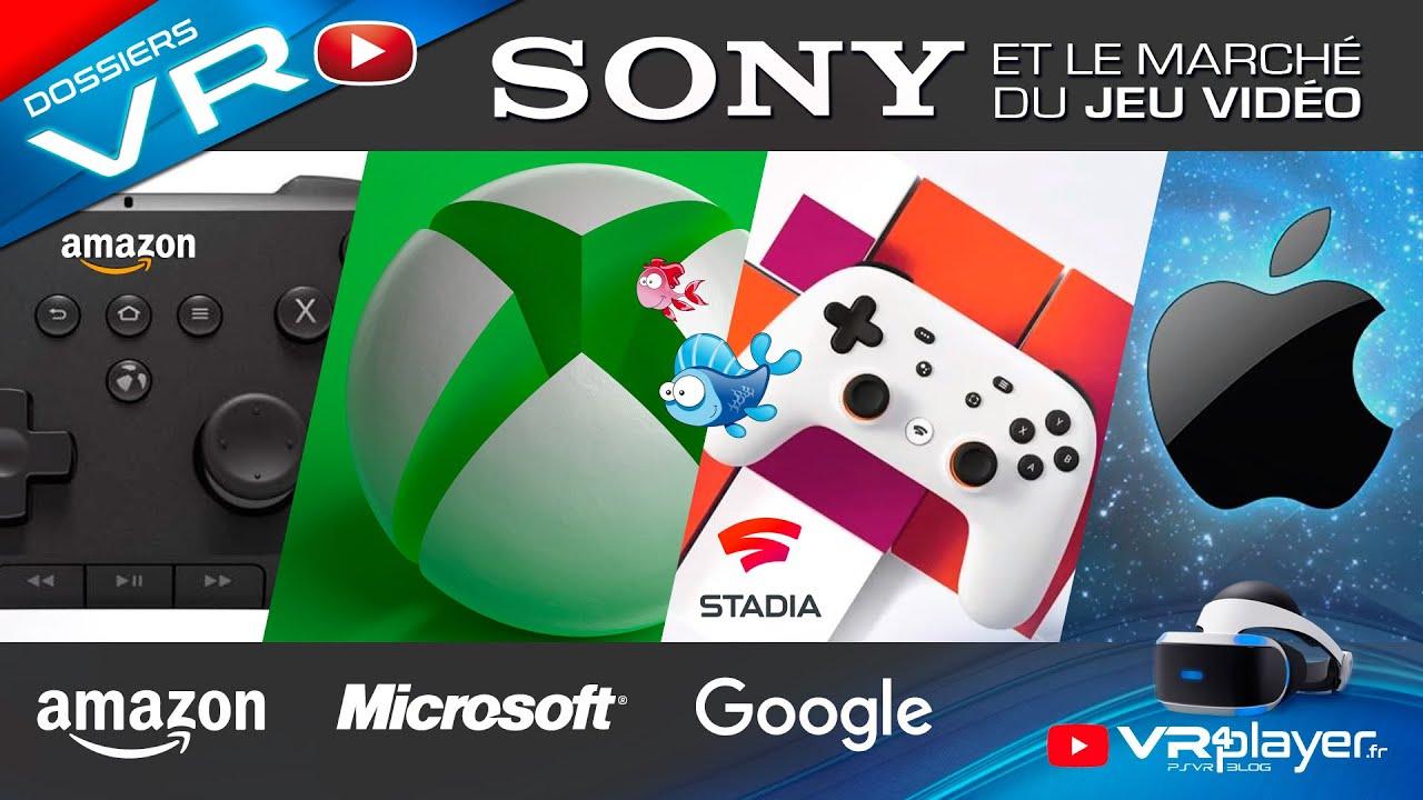 PlayStation VR - PS5, SONY et le Marché du Jeu Vidéo. Xbox 2, Switch, Google Stadia, Apple et Amazon