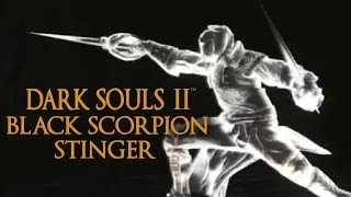 Dark Souls 2 Black Scorpion Stinger Tutorial (dual wielding w/ power stance)