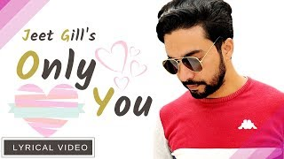 Only You Jeet Gill Free MP3 Song Download 320 Kbps