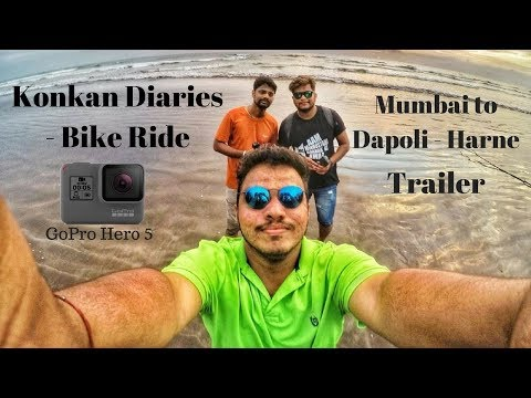 Konkan Diaries - Bike Ride - | Mumbai to Dapoli - Harne Bandar | Trailer. - GoPro Hero 5