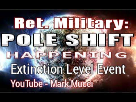 Retired Military: POLE SHIFT - Happening - Extinction Level Event!