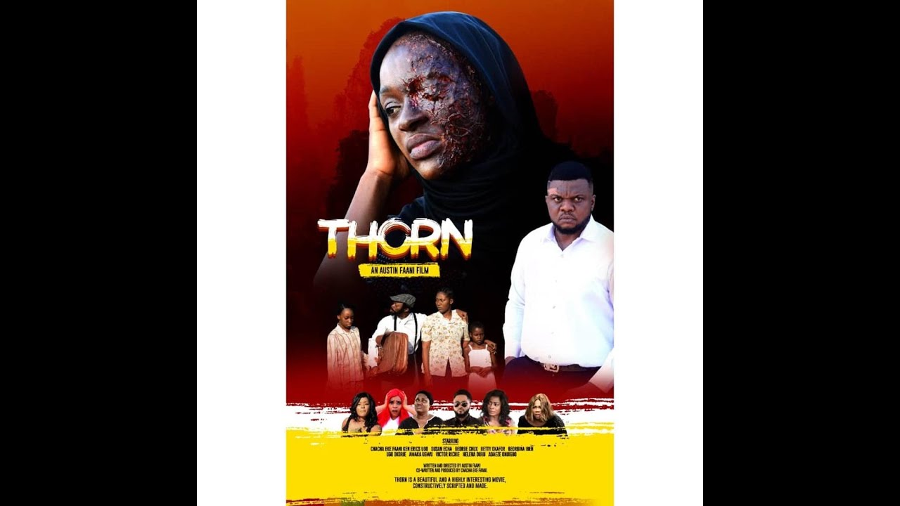 Download THORN the Movie | LATEST  NOLLYWOOD MOVIE.