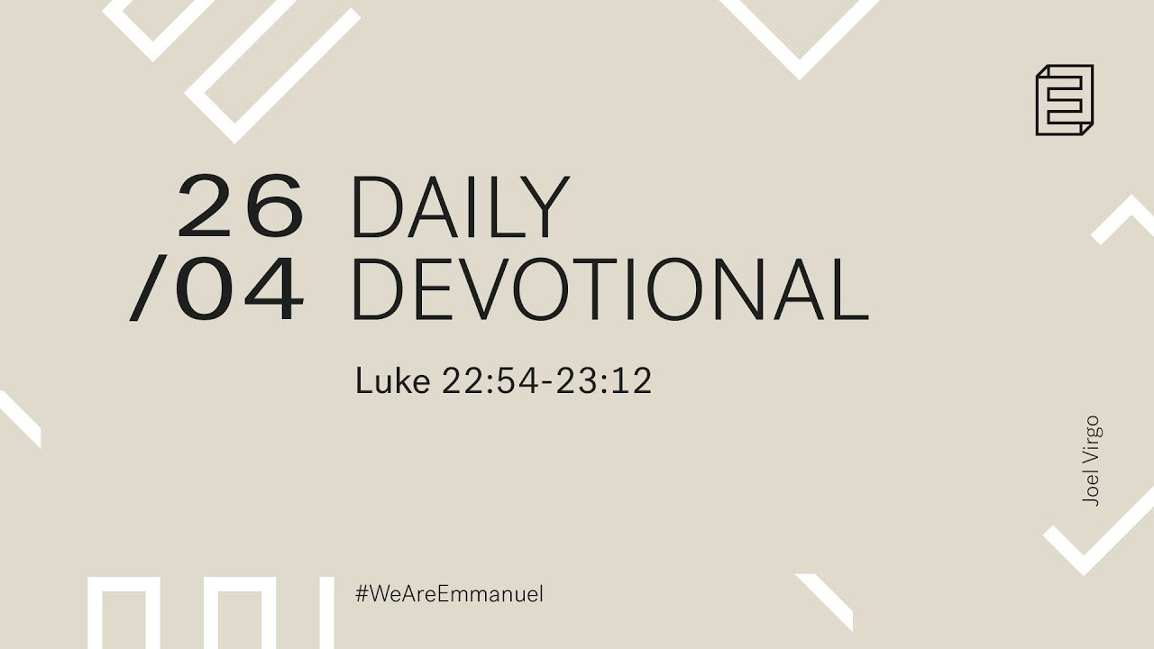 Daily Devotion with Joel Virgo // Luke 22:54 - 23:12 Cover Image